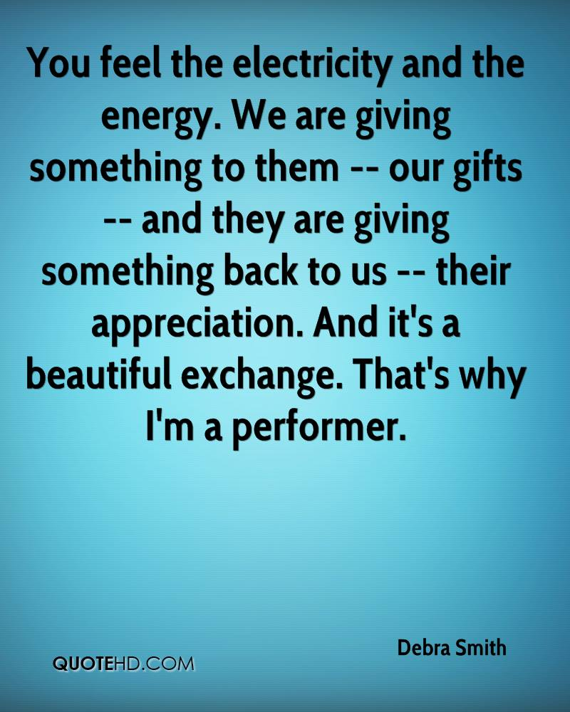 debra-smith-quote-you-feel-the-electricity-and-the-energy-we-are