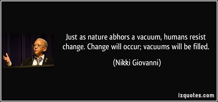 humans-resist-change-change-will-occur-vacuums-will-be-filled-nikki-giovanni-